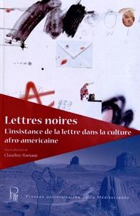 Claudine Raynaud - Lettres noires - L'insistance de la lettre dans la culture afro-américaine.