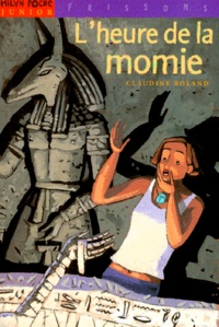 Claudine Roland - L'heure de la momie.