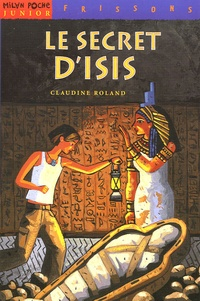 Claudine Roland - Le secret d'Isis.
