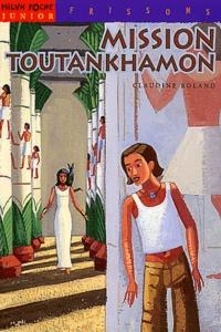 Claudine Roland - Mission Toutankhamon.