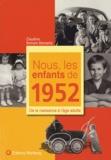 Claudine Romain-Demanie - Nous, les enfants de 1952 - De la naissance à l'âge adulte.