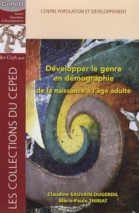 Claudine Sauvain-Dugerdil et Marie-Paule Thiriat - Développer le genre en démographie - De la naissance à l'âge adulte.