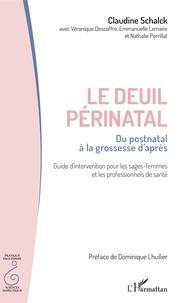 Claudine Schalck - Le deuil périnatal : du postnatal à la grossesse d'après - Guide d'intervention pour les sages-femmes et les professionnels de santé.
