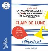 Claudine Schreiber - Clair de Lune - La rocambolesque et incroyable/génialissime aventure (de la fanfare) du clair de lune.