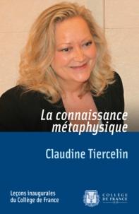Claudine Tiercelin - La connaissance métaphysique.
