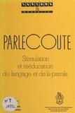 Claudine Toupin-Rochon - Parlecoute : stimulation et rééducation du langage et de la parole.