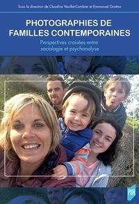 Claudine Veuillet-Combier et Emmanuel Gratton - Photographies de familles contemporaines - Perspectives croisées entre sociologie et psychanalyse.