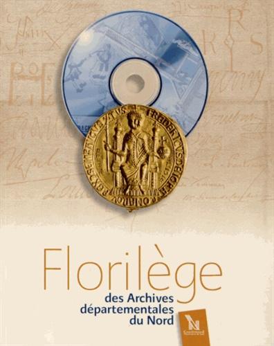 Claudine Wallart - Florilège des Archives départementales du Nord.