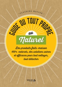 Claudine Wayser - Guide du tout propre au naturel.