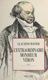 Claudine Wayser - L'Extraordinaire Monsieur Véron.