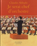Claudio Abbado - Je serai chef d'orchestre.