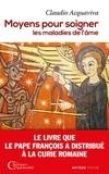 Claudio Acquaviva - Moyens pour soigner les maladies de l'âme.