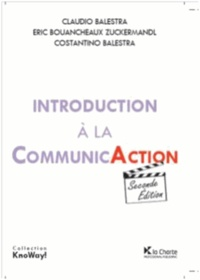 Claudio Balestra et Eric Bouancheaux-Zuckermandl - Introduction à la communicAction.