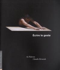 Claudio Bernardo - Ecrire le geste - As Palavras.