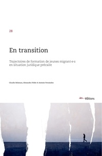 Claudio Bolzman et Alexandra Felder - En transition - Trajectoires de formation de jeunes migrant·e·s en situation juridique précaire.