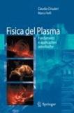 Claudio Chiuderi et Marco Velli - Fisica del Plasma - Fondamenti e applicazioni Astrofisiche.