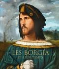 Claudio Crescentini et Massimo Miglio - Les Borgia et leur temps - De Léonard de Vinci à Michel-Ange.