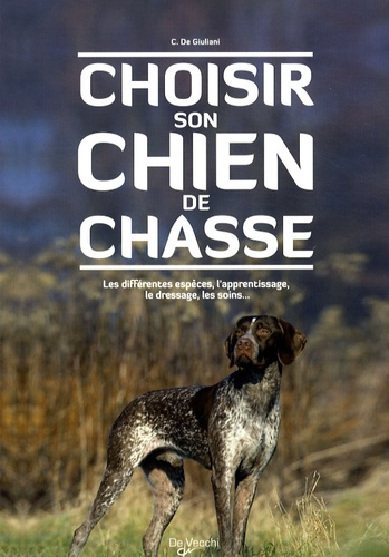 Claudio De Giuliani - Choisir son chien de chasse.