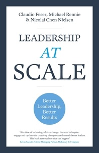 Claudio Feser et Michael Rennie - Leadership At Scale - Better leadership, better results.