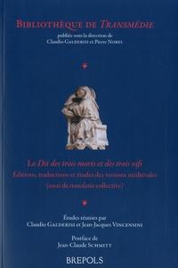Claudio Galderisi et Jean-Jacques Vincensini - Le dit des trois morts et des trois vifs.