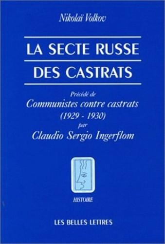 Claudio Ingerflom et Nikolaï Volkov - La secte russe des castrats - 1929-1930.