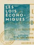 Claudio Jannet et Alexandre Metz-Noblat (de) - Les Lois économiques - Résumé d'un cours d'économie politique fait à la Faculté de droit de Nancy.