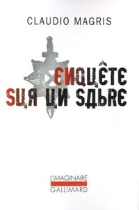 Claudio Magris - Enquête sur un sabre.