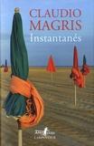 Claudio Magris - Instantanés.