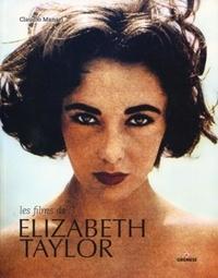 Claudio Manari - Les films de Elizabeth Taylor.