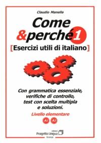 Claudio Manella - Come & perché 1 - Esercizi utili di italiano. Livello intermedio A1 / A2.