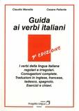 Claudio Manella et Cesare Pallante - Guida ai verbi italiani.