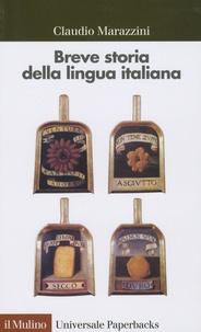 Claudio Marazzini - Breve storia della lingua italiana.