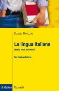 Claudio Marazzini et Ludovica Maconi - La lingua italiana - Storia, testi, strumenti.