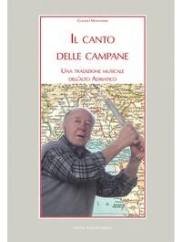 Claudio Montanari - Il canto delle campane - Una tradizione musicale dell'alto Adriatico.