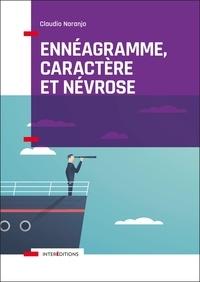 Claudio Naranjo - Ennéagramme, caractère et névrose - Structure psychologique des Ennéatypes, une vision intégrative.