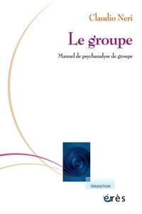Claudio Neri - Le groupe - Manuel de psychanalyse de groupe.