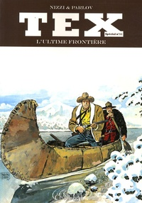 Claudio Nizzi et Goran Parlov - Tex Tome 11 : L'ultime frontière.