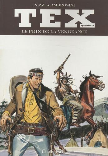 Claudio Nizzi et Carlo Ambrosini - Tex Tome 19 : Le prix de la vengeance.
