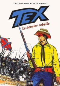Claudio Nizzi et Colin Wilson - Tex Tome 3 : Le dernier rebelle.