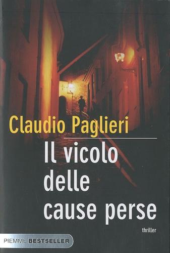 Claudio Paglieri - Il Vicolo Delle Cause Perse.