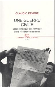 Claudio Pavone - Une guerre civile - Essai historique sur l'éthique de la Résistance italienne.