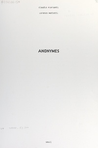 Claudio Piersanti et Lorenzo Mattotti - Anonymes.