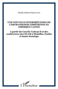 Claudio Roberto Santos Cruz - Une nouvelle interprétation de l'eschatologie chrétienne en Amérique latine.