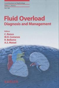 Claudio Ronco et Maria Rosa Costanzo - Fluid Overload - Diagnosis and Management.