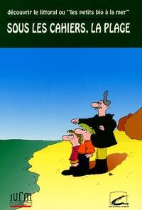 Goodtastepolice.fr Sous les cahiers, la plage - Découvrir le littoral ou