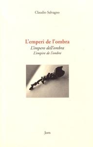 Claudio Salvagno - L'emperi de l'ombra - Edition occitan-italien-français.