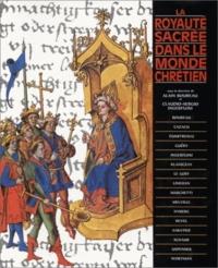 Claudio-Sergio Ingerflom et  Collectif - La royauté sacrée dans le monde chrétien. - Colloque de Royaumont, mars 1989.