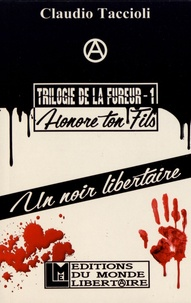 Claudio Taccioli - Trilogie de la fureur Tome 1 : Honore ton fils.