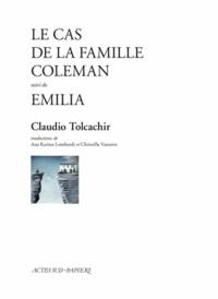 Claudio Tolcachir - Le cas de la famille Coleman - Suivi de Emilia.