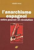 Claudio Venza - L'anarchisme espagnol entre pouvoir et révolution.